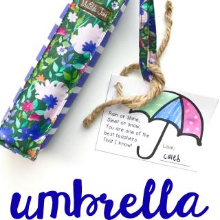 Teacher Appreciation Gift: Umbrella and Printable Gift Tag