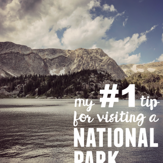 My Number 1 Tip for Visiting a National Park