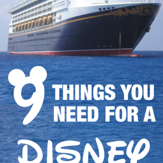 9 Things You Need for A Disney Cruise