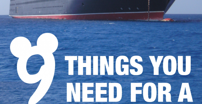 9 Things You Need for Your Disney Cruise